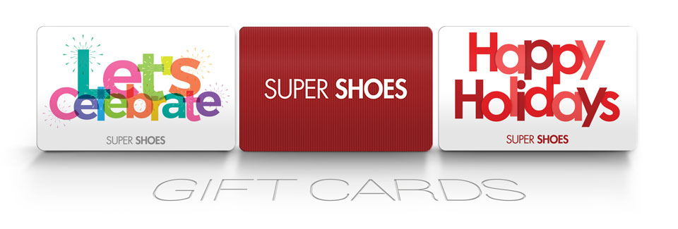 SUPER SHOES' 2018 HOLIDAY GIFT GUIDE Super Shoes Gift Card