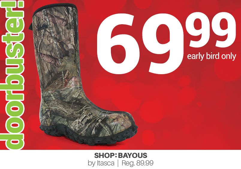 doorbuster! 69.99 early bird only Shop: Bayous by Itasca   Reg. 89.99